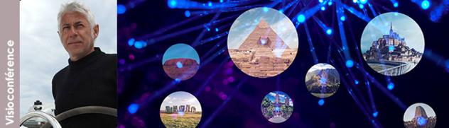 """6 octobre 2021 - Visioconférence """"Le centre du monde et la trame invisible qui relie les lieux sacrés de la terre"""" avec Eric Lesaint"""