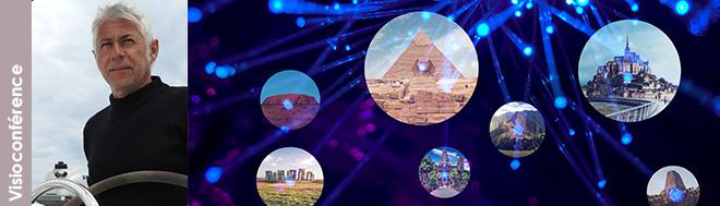 """17 juin 2021 - Visioconférence """"Le centre du monde et la trame invisible qui relie les lieux sacrés de la terre"""" avec Eric Lesaint"""