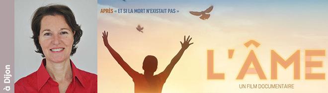 """27 septembre 2021 à Dijon - projection du documentaire """"L'âme. Comment aller à la rencontre de son âme  et en faire une force dans sa vie ?"""" suivie d'un débat avec la réalisatrice, Valérie Seguin et d'autres intervenants du film"""